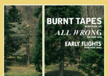 Burnt Tapes (UK) + All Wrong (BCN) + Early Flights (MAD) en Madrid
