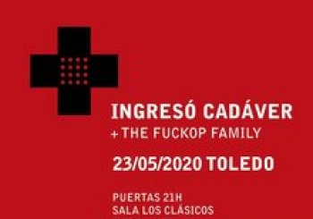 INGRESÓ CADÁVER + The Fuckop Family en Toledo