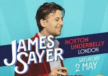 Entradas James Sayer en Underbelly Hoxton Square