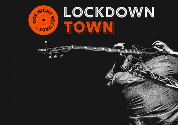 One Night Records Presents Lockdown Town London