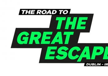 The Road To the Great Escape - 2day Tickets Dublin