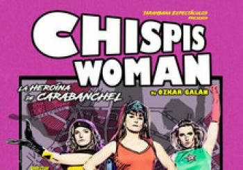 CHISPIS WOMAN en Madrid