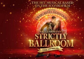 Strictly Ballroom The Musical Birmingham