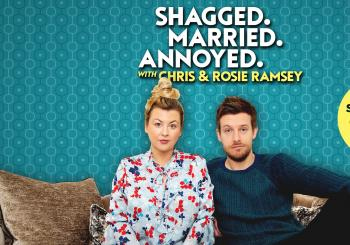 Shagged, Married, Annoyed with Chris & Rosie Ramsey London