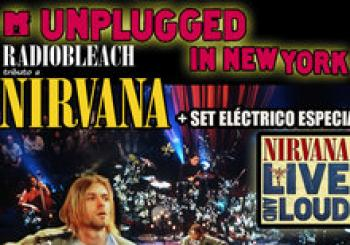 UNPLUGGED IN NEW YORK + eléctrico LIVE AND LOUD Radiobleach. En Madrid