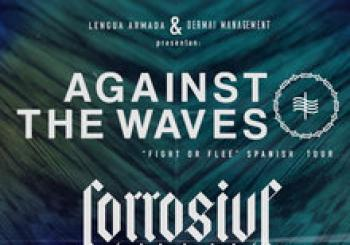 AGAINST THE WAVES + CORROSIVE + WASTELANDS - BARCELONA