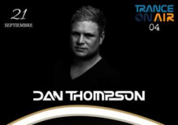 Trance On Air 04: Dan Thompson. En Madrid