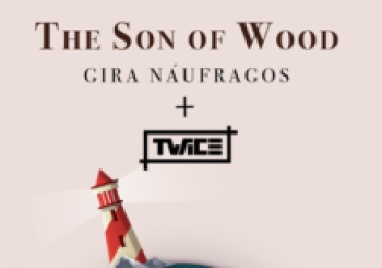 THE SON OF WOOD + TWICE - BENAVENTE