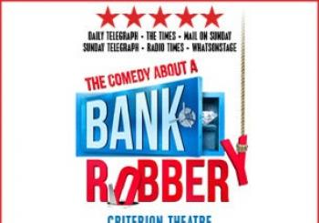 The Comedy About A Bank Robbery London