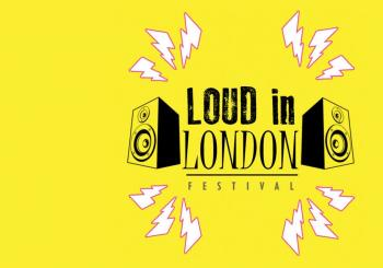 Loud In London