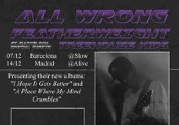 All Wrong + Featherweight + Treehouse Kids (BCN). En Barcelona