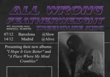 All Wrong + Featherweight (Madrid)