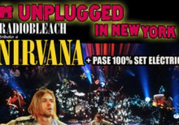 UNPLUGGED IN NEW YORK + PASE ELÉCTRICO RADIOBLEACH TRIBUTO A NIRVANA. En Madrid