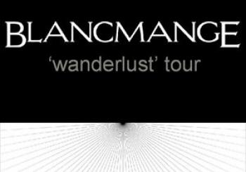 Entradas BLANCMANGE en The Wardrobe