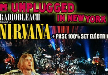 UNPLUGGED IN NEW YORK + PASE 100% ELÉCTRICO RADIOBLEACH TRIBUTO A NIRVANA. En Madrid